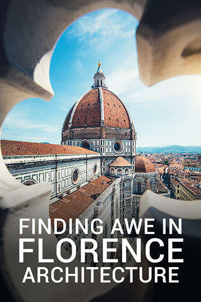 Finding Awe in Florence Architecture