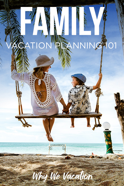 How to Plan the Ultimate Family Vacation