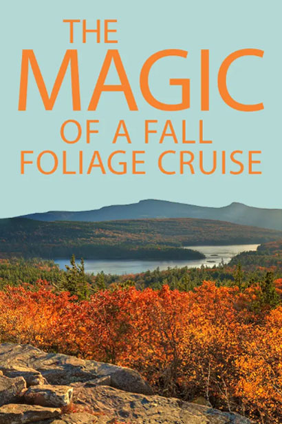 The Magic of a Fall Foliage Cruise