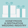 Honeymoon and Destination Wedding Registry